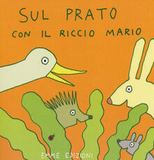 Listadelpopolo.it Sul prato con il riccio Mario. Ediz. illustrata Image