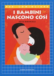 I bambini nascono così - Silvia Baroncelli - copertina