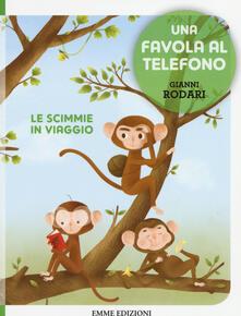 Atomicabionda-ilfilm.it Le scimmie in viaggio. Una favola al telefono. Ediz. illustrata Image