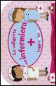 La valigetta dell'infermiera. Leggi e gioca. Con gadget