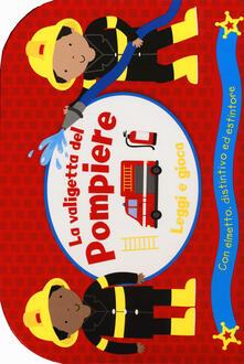 Capturtokyoedition.it La valigetta del pompiere. Leggi e gioca. Con gadget Image