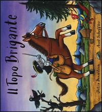 Il Il topo brigante. Ediz. illustrata - Donaldson Julia Scheffler Axel - wuz.it