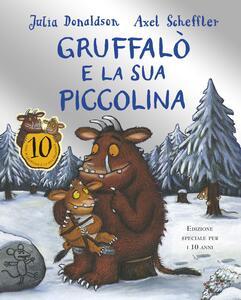 Gruffalò e la sua piccolina. Ediz. speciale - Julia Donaldson,Axel Scheffler - copertina