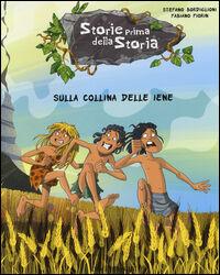 Sulla collina delle iene. Storie prima della storia. Vol. 8