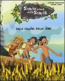 Amatigota.it Sulla collina delle iene. Storie prima della storia. Vol. 8 Image