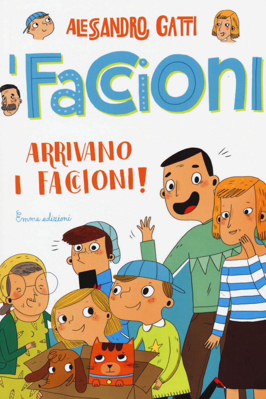 Arrivano i Faccioni! I Faccioni. Vol. 1