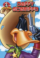 Daffy sceriffo. Looney Tunes