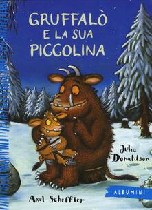 Ristorantezintonio.it Gruffalò e la sua piccolina. Ediz. illustrata Image