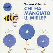 Chi ha mangiato il miele? - Valeria Valenza - copertina