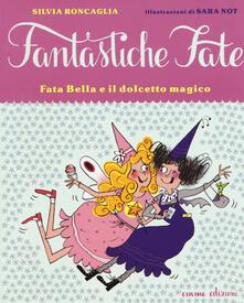 Fata Bella e il dolcetto magico. Ediz. illustrata.pdf