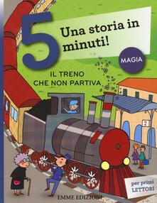 Daddyswing.es Il treno che non partiva. Una storia in 5 minuti! Ediz. illustrata Image