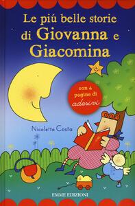 Le più belle storie di Giovanna e Giacomina. Con adesivi