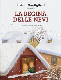 La La regina delle nevi da Hans Christian Andersen. Ediz. illustrata - Bordiglioni Stefano Rigo Laura - wuz.it