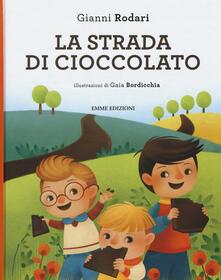Capturtokyoedition.it La strada di cioccolato. Ediz. illustrata Image
