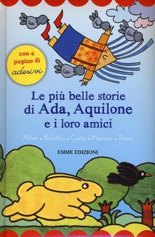 Le più belle storie di Ada, Aquilone e i loro amici. Con adesivi - copertina