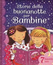 Ilmeglio-delweb.it Storie della buonanotte per bambine. Ediz. illustrata Image