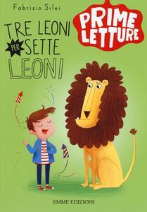 Tre leoni per sette leoni - Fabrizio Silei - copertina