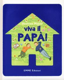 Filmarelalterita.it Viva il papà! Ediz. illustrata Image