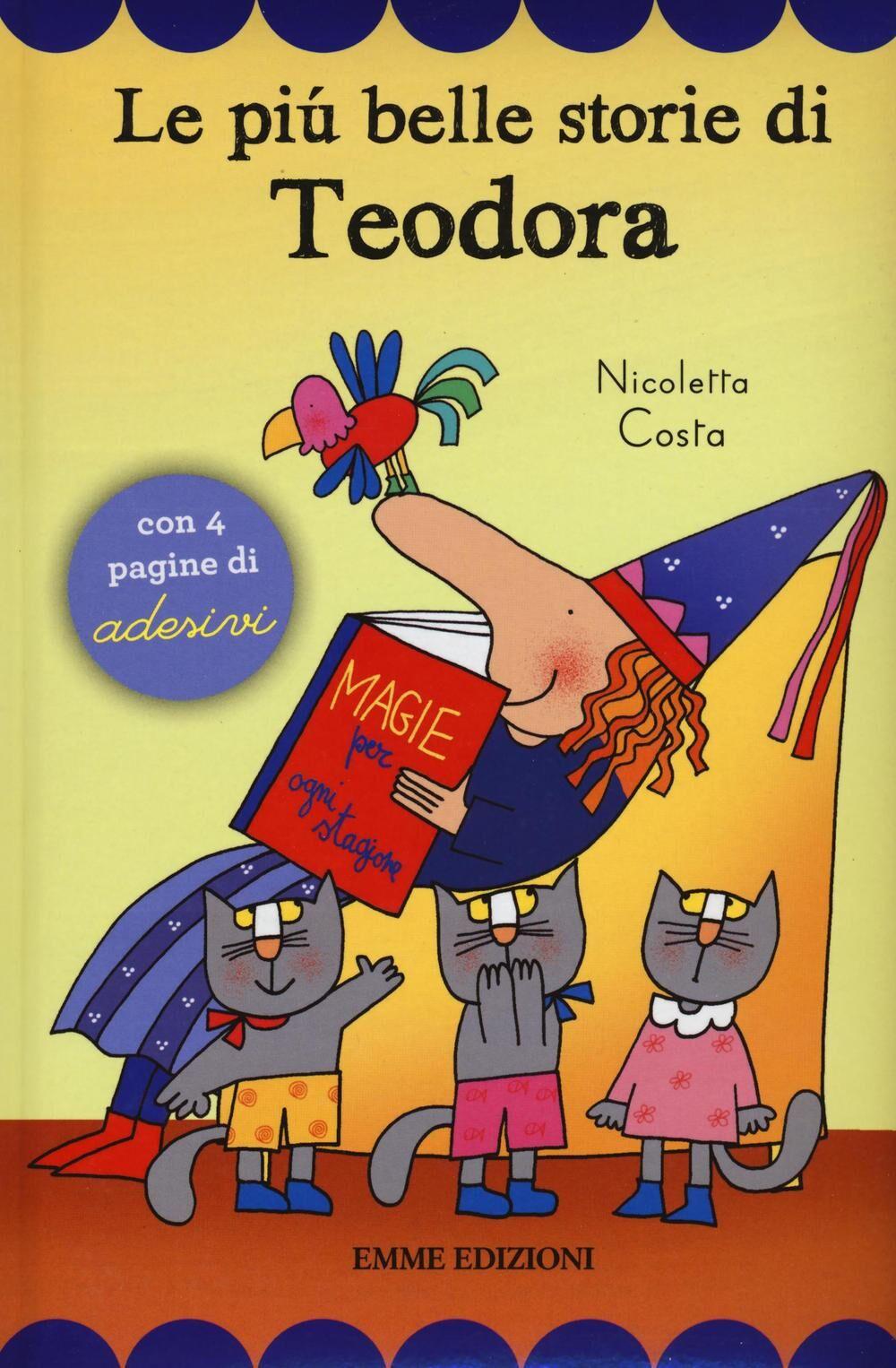 Le più belle storie di Teodora. Con adesivi