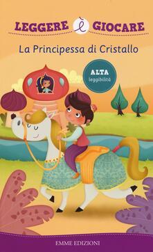 Camfeed.it La principessa di cristallo. Ediz. illustrata Image