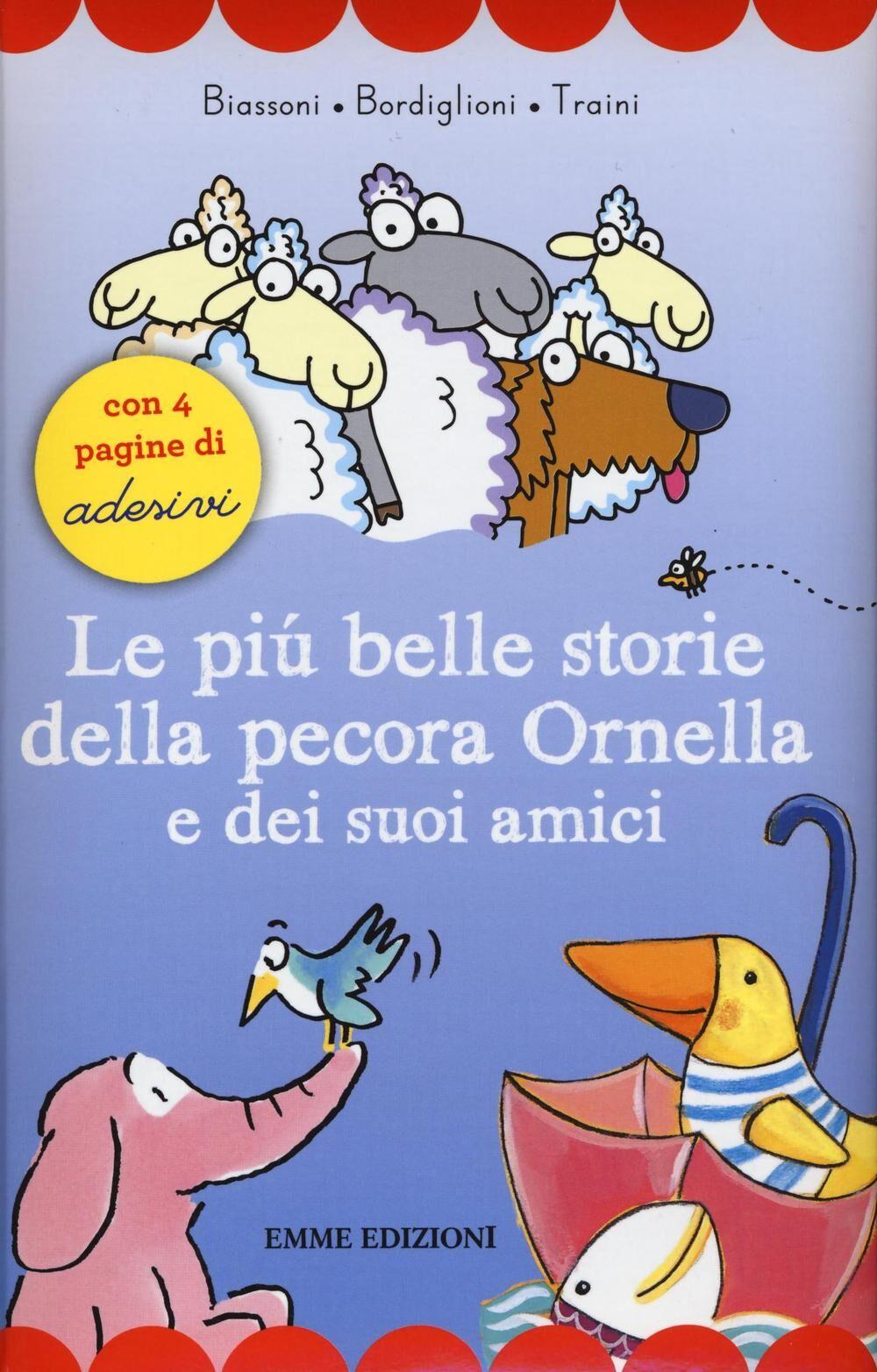 Le più belle storie della pecora Ornella e dei suoi amici. Con adesivi