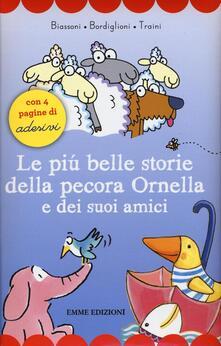 Le più belle storie della pecora Ornella e dei suoi amici. Con adesivi.pdf