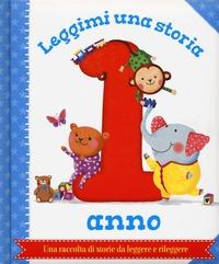 Leggimi una storia. 1 anno. Ediz. a colori - - wuz.it
