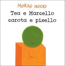 Tea e Marcello carota e pisello. Ediz. a colori.pdf