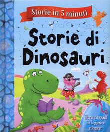 Antondemarirreguera.es Storie di dinosauri. Storie in 5 minuti. Ediz. a colori Image