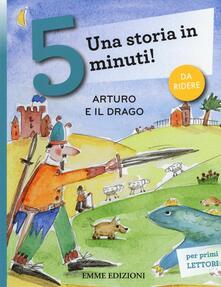Arturo e il drago. Una storia in 5 minuti! Ediz. a colori.pdf