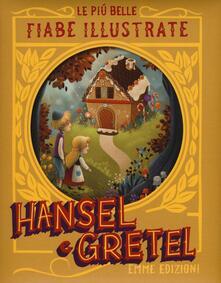 Rallydeicolliscaligeri.it Hansel & Gretel. Le più belle fiabe illustrate. Ediz. a colori Image