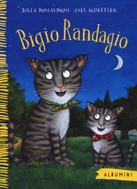 Bigio Randagio. Ediz. a colori - Donaldson Julia - wuz.it