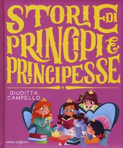 Storie di principi e principesse. Ediz. a colori