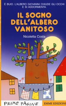Ascotcamogli.it Il sogno dell'albero vanitoso. Ediz. a colori Image