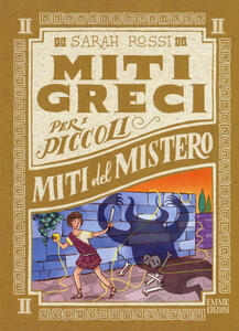 Miti del mistero. Miti greci per i piccoli. Vol. 2
