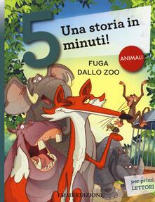 Partyperilperu.it Fuga dallo zoo. Una storia in 5 minuti! Ediz. a colori Image