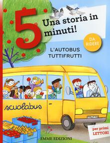 Filippodegasperi.it L' autobus tuttifrutti. Una storia in 5 minuti! Ediz. a colori Image