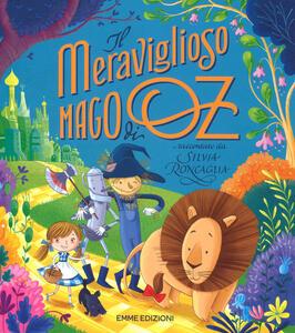 Il meraviglioso mago da Oz di L. Frank Baum. Ediz. a colori - Silvia Roncaglia - copertina