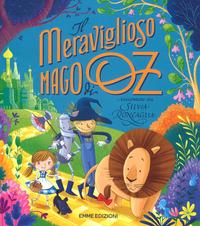 Il Il meraviglioso mago di Oz da L. Frank Baum. Ediz. a colori - Roncaglia Silvia - wuz.it