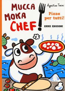 Daddyswing.es Pizza per tutti! Mucca Moka chef. Ediz. a colori Image
