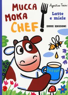 Winniearcher.com Latte e miele. Mucca Moka chef. Ediz. a colori Image