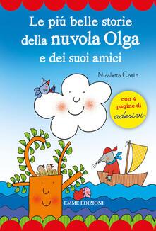 Le più belle storie della Nuvola Olga e dei suoi amici. Con adesivi.pdf