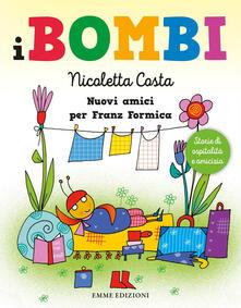 Nuovi amici per Franz Formica. I Bombi. Ediz. a colori - Nicoletta Costa - copertina