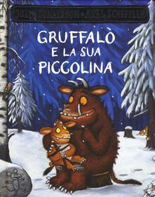 Radiospeed.it Gruffalò e la sua piccolina. Ediz. a colori Image