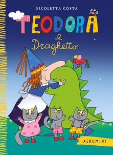 Teodora e Draghetto. Ediz. a colori - Nicoletta Costa - copertina