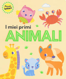 I miei primi animali. Piccoli lettori. Ediz. a colori.pdf