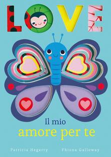 Love. Il mio amore per te. Ediz. illustrata.pdf