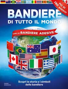 Grandtoureventi.it Bandiere di tutto il mondo. Con adesivi. Ediz. a colori Image