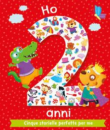 Ho 2 anni. Cinque storielle perfette per me. Ediz. illustrata.pdf