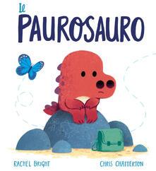 Ipabsantonioabatetrino.it Il paurosauro. Ediz. a colori Image